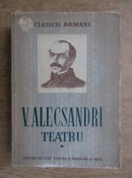 Vasile Alecsandri - Teatru (volumul 1)