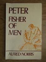 Anticariat: Alfred Norris - Peter, fisher of men