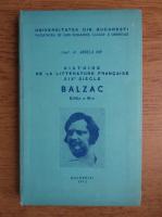 Angela Ion - Histoire de la litterature francaise XIX siecle. Balzac