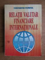 Anticariat: Constantin Floricel - Relatii valutar financiare internationale