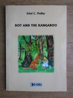 Anticariat: Ethel C. Pedley - Dot and the kangaroo