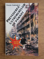Eugen Turturica - Prevederea cutremurelor pe pamant