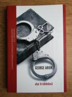 Anticariat: George Arion - Atac in biblioteca