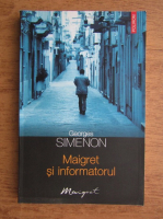 Anticariat: Georges Simenon - Maigret si informatorul