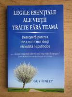 Anticariat: Guy Finley - Legile esentiale ale vietii traite fara teama