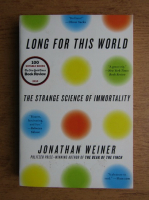 Anticariat: Jonathan Weiner - Long for this world