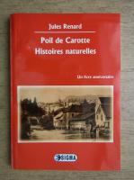 Jules Renard - Poil de Carotte. Histoires naturelles