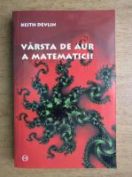 Keith Devlin - Varsta de aur a matematicii