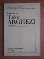 Anticariat: Le centenaire Tudor Arghezi 1880-1980