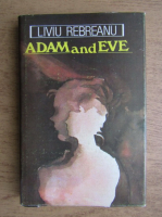 Anticariat: Liviu Rebreanu - Adam and Eve