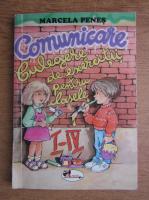 Anticariat: Marcela Penes - Comunicare. Culegere de exercitii pentru clasele I-IV (2007)