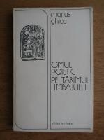 Anticariat: Marius Ghica - Omul poetic pe taramul limbajului