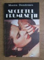 Anticariat: Monica Dumitrescu - Secretul frumusetii