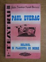 Anticariat: Paul Everac - Delirul si placinta cu mere