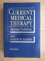 Anticariat: Robert W. Schrier - Current medical therapy, second edition