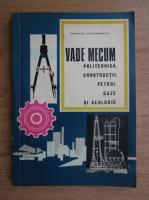 Anticariat: Vade Mecum - Politehnica, constructii, petrol gaze si geologie
