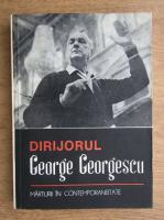 Anticariat: Viorel Cosma - Dirijorul George Georgescu. Marturii in contemporaneitate