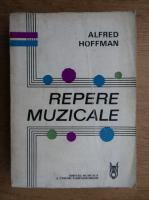 Anticariat: Alfred Hoffman - Repere muzicale