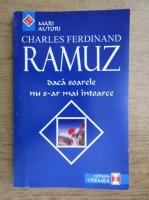 Charles Ferdinand Ramuz - Daca soarele nu s-ar mai intoarce