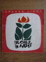 Anticariat: Dragos Vicol - Buchet in august