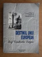 Anticariat: Iosif Constantin Dragan - Destinul unui European