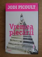 Anticariat: Jodi Picoult - Vremea plecarii