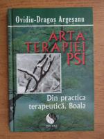Ovidiu Dragos Argesanu - Arta terapiei PSI