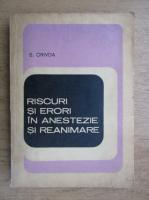 Anticariat: S. Crivda - Riscuri si erori in anestezie si reanimare