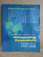 Anticariat: Timothy J. OLeary - Computing essentials. Multimedia edition 1997-1998