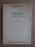 Vladimir Colin - Soarele rasare in Delta