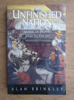 Anticariat: Alan Brinkley - The unfinished nation