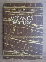 Anticariat: C. Hirian - Mecanica rocilor