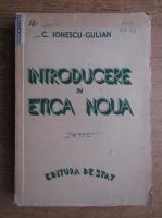 Constantin Ionescu Gulian - Introducere in etica noua (1946)