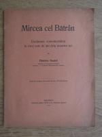 Dimitrie Onciul - Mircea cel Batran. Cuvantare comemorativa la cinci sute de ani de la moartea lui (1918)
