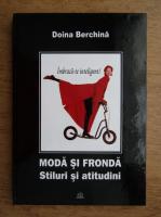 Doina Berchina - Moda si fronda. Stiluri si atitudini