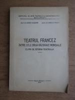 Eugen Nicoara - Teatrul francez intre cele doua Razboaie Mondiale