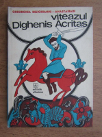 Anticariat: Gheorghia Delighianni - Viteazul Dighenis Acrittas