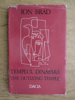 Ion Brad - Templul dinafara (editie bilingva romana-engleza)
