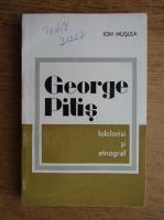 Anticariat: Ion Muslea - George Pitis. Folclorist si etnograf