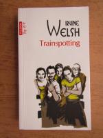 Anticariat: Irvine Welsh - Trainspotting