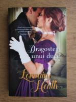 Anticariat: Lorraine Heath - Dragostea unui duce