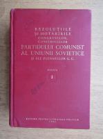 Rezolutiile si hotararile congreselor, conferintelor Partidului Comunist al Uniunii Sovietice si ale plenarelor C. C. (volumul 1)