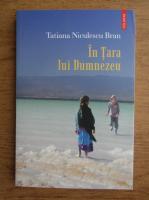 Anticariat: Tatiana Niculescu Bran - In tara lui Dumnezeu
