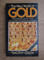Anticariat: Timothy Green Beckley - The new world of gold