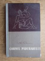 Victor Tulbure - Cornul padurarului