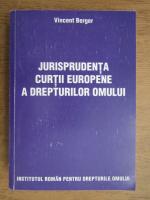 Vincent Berger - Jurisprudenta curtii europene a drepturilor omului