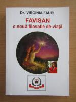 Anticariat: Virginia Faur - Favisan o noua filosofie de viata