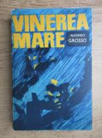 Anticariat: Alfonso Grosso - Vinerea Mare