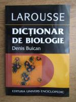 Anticariat: Denis Buican - Larousse dictionar de biologie