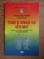 Anticariat: Eugen Costel Popescu - Titanii si urmasii lor geto-dacii